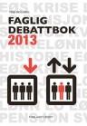 Faglig debattbok 2013