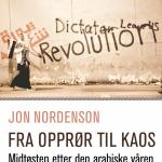 Den arabiske våren. Historien om et opprør