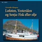 Lofoten, Vesterålen og Senja: Fisk eller olje
