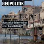 Libyenkrigets geopolitik, Humanitär intervention eller kolonialkrig? (omtale)