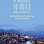 A World to Build: New Paths toward Twenty-First Century Socialism