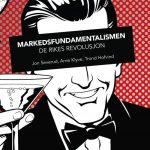 Markedsfundamentalismen.  De rikes revolusjon