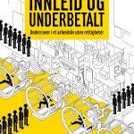 Bokomtale: Innleid og underbetalt. Undercover i et arbeidsliv uten rettigheter