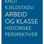 HISTORISKE PERSPEKTIVER PÅ ARBEID, KLASSE OG KULTUR